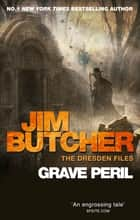 Grave Peril - The Dresden Files, Book Three eBook by Jim Butcher