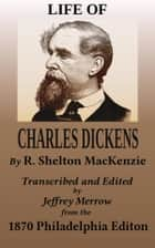 Life of Charles Dickens ebook by R. Shelton MacKenzie