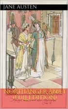 NORTHANGER ABBEY (FULL EDITION) ebook by