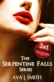 The Serpentine Falls Series: 3 in 1Halloween Collection - His Forbidden Fruit ebook by Ava J. Smith