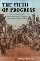 The Filth of Progress ebook by Ryan Dearinger