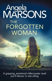 The Forgotten Woman - A gripping, emotional rollercoaster read you'll devour in one sitting eBook by Angela Marsons