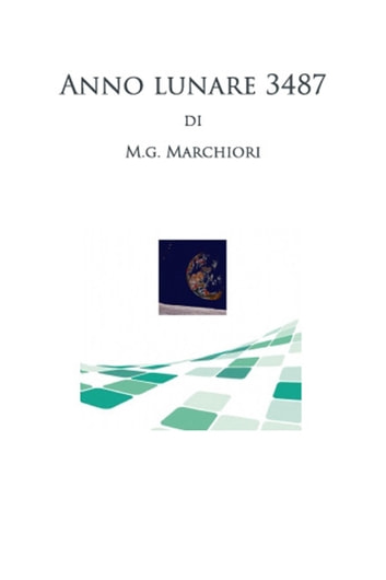 Anno lunare 3487 ebook by M.G. Marchiori