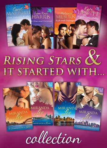 Rising Stars & It Started with... Collections (Mills & Boon e-Book Collections) eBook by Carol Marinelli,Lynn Raye Harris,Melanie Milburne,Kate Hewitt,Miranda Lee