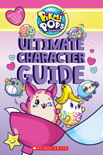 Ultimate Character Guide (Pikmi Pops) eBook by Jenne Simon ... 8d9fe37dff51