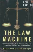 The Law Machine ebook by Marcel Berlins, Clare Dyer