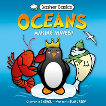 Basher Science: Oceans - Making Waves! ebook by Simon Basher,Dan Green