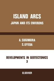 Island Arcs: Japan and Its Environs ebook by Sugimura, A.