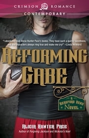 Reforming Gabe ebook by Alicia Hunter Pace