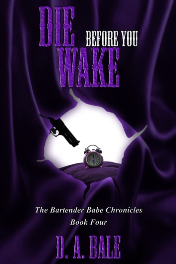 Die Before You Wake ebook by D.A. Bale