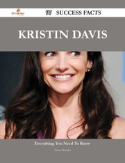 Kristin Davis 97 Success Facts - Everything you need to know about Kristin Davis ebook by Victor Bender