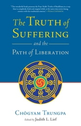 The Truth of Suffering and the Path of Liberation ebook by Chogyam Trungpa