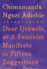 ddear ijeawele or a feminist manifesto in fifteen suggestions
