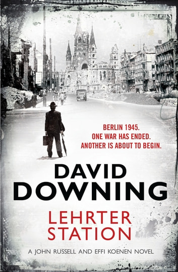 Lehrter Station ebook by David Downing