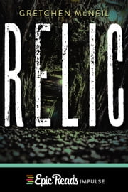 Relic ebook by Gretchen McNeil
