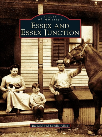 Essex and Essex Junction ebook by Richard Allen,Lucille Allen
