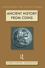 Ancient History from Coins ebook by Christopher Howgego