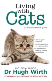 Living With Cats: A Commonsense Guide ebook by Dr Hugh Wirth