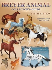 eBook Breyer Animal Collector's Guide, 5th Edition ebook by Browell, Felicia