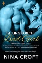 Falling for the Bad Girl ebook door Nina Croft