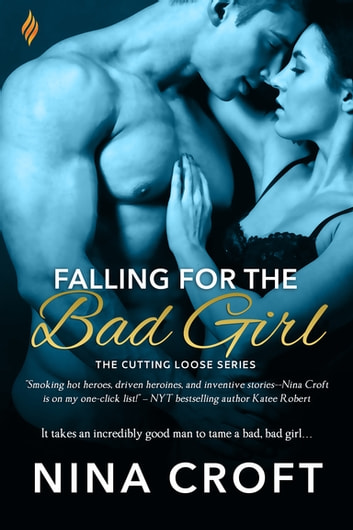 Falling for the Bad Girl ebook by Nina Croft