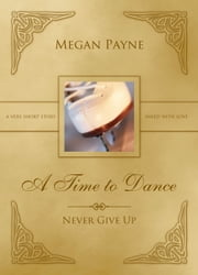 A Time to Dance: a drabble ebook by Megan Payne