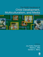 The SAGE Handbook of Child Development, Multiculturalism, and Media ebook by Mesha L. Ellis,Gordon L. Berry,Joy K. Asamen