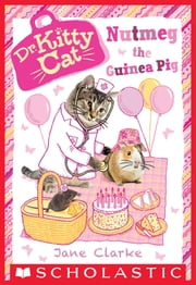 Nutmeg the Guinea Pig (Dr. KittyCat #5) ebook by Jane Clarke
