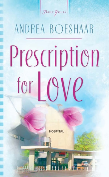 Prescription For Love ebook by Andrea Boeshaar