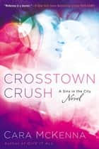 Crosstown Crush ebook by Cara McKenna