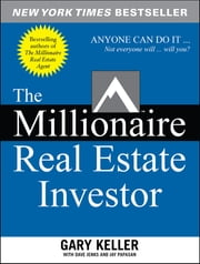 The Millionaire Real Estate Investor ebook by Gary Keller,Dave Jenks,Jay Papasan