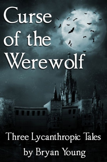 Curse of the Werewolf ebook by Bryan Young