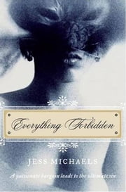 Everything Forbidden ebook by Jess Michaels