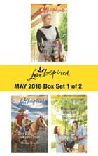 Harlequin Love Inspired May 2018 - Box Set 1 of 2 - The Wedding Quilt Bride\The Rancher's Secret Child\Hometown Reunion ebook by Marta Perry, Lisa Carter, Brenda Minton