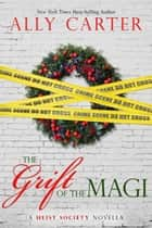 The Grift of the Magi ebook by Ally Carter