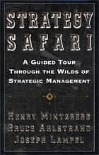 Strategy Safari ebook by Bruce Ahlstrand,Joseph Lampel,Henry Mintzberg