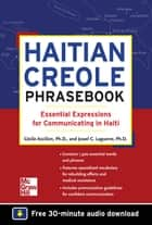 Haitian Creole Phrasebook: Essential Expressions for Communicating in Haiti ebook by Jowel C. Laguerre,Cecile Accilien