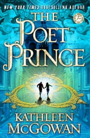 The Poet Prince - A Novel ebook by Kathleen McGowan