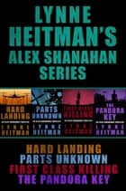 The Alex Shanahan Series (Omnibus Edition) ebook by Lynne Heitman