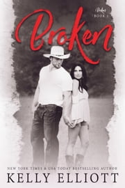 Broken - Broken, #1 ebook by Kelly Elliott