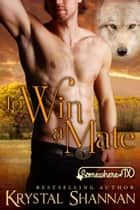 To Win A Mate - Somewhere, TX ebook by