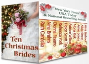 TEN CHRISTMAS BRIDES ebook by Ruth Cardello,Nina Bruhns,Donna Fasano