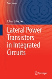 Lateral Power Transistors in Integrated Circuits ebook by Tobias Erlbacher