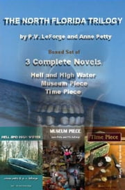 The North Florida Trilogy: Boxed Set of 3 Complete Novels ebook by P. V. LeForge and Anne Petty
