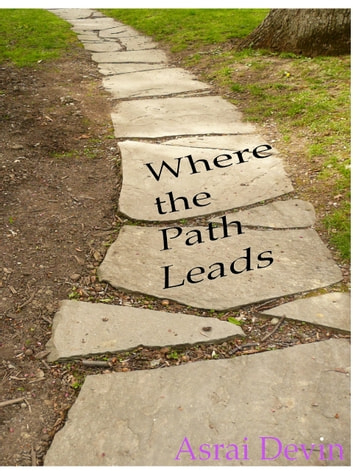 Where the Path Leads ebook by Asrai Devin