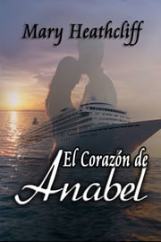 El Corazón de Anabel ebook by Mary Heathcliff