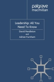 Leadership: All You Need To Know ebook by D. Pendleton,A. Furnham