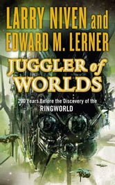 Juggler of Worlds ebook by Larry Niven,Edward M. Lerner