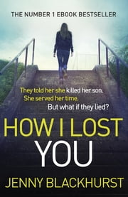 How I Lost You - The Number 1 Ebook Bestseller ebook by Jenny Blackhurst