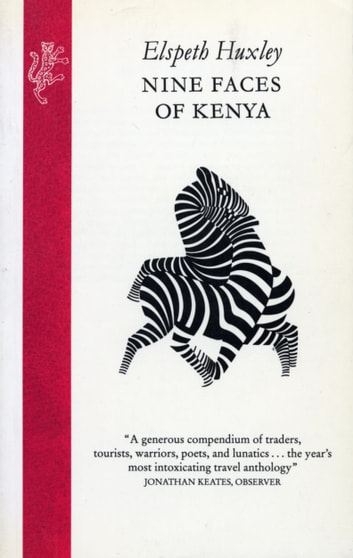 Nine Faces Of Kenya eBook by Elspeth Huxley